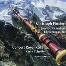 """Christoph Förster (1693-1745): Kantate für das Michaelisfest """"Jauchzt, ihr frohen Christenscharen"""", Super Audio CD"""