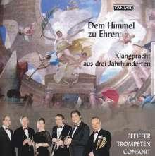Pfeiffer-Trompeten-Consort - Dem Himmel zu Ehren, CD