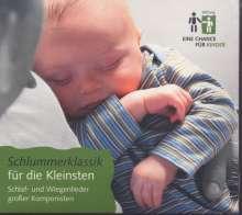 Schlummerklassik für die Kleinsten - Schlaf- und Wiegenlieder großer Komponisten, CD