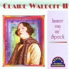 Claire Waldoff: Immer ran an' Speck, CD