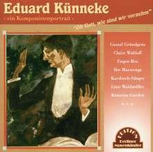 Eduard Künneke (1885-1953): Oh Gott, wie sind wir vornehm: Ein Komponistenportrait, CD