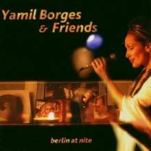 Yamil Borges: Berlin At Nite, CD