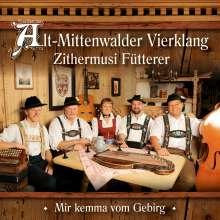 Alt-Mittenwalder Vierklang / Zithermusi Fütterer: Mir kemma vom Gebirg, CD