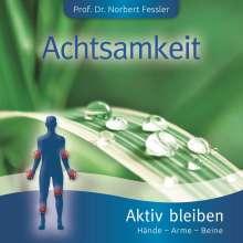 Norbert Fessler: Achtsamkeit: Aktiv bleiben, CD