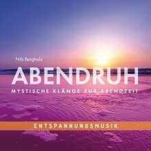 Nils Bergholz: Abendruh: Mystische Klänge zur Abendzeit, CD