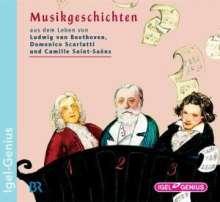 Musikgeschichten: Aus dem Leben von Ludwig van Beethoven, Domenico Scarlatti und Camille Saint-Saens, CD
