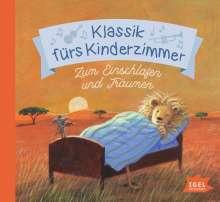 Klassik fürs Kinderzimmer - Zum Einschlafen und Träumen, CD