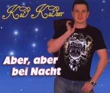 Kai Kaiser: Aber, aber bei Nacht, Maxi-CD