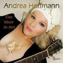 Andrea Hoffmann: Das Meer In Mir, CD