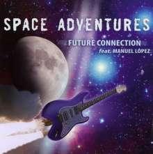 Future Connection Feat. Manuel Lopez: Space Adventures, CD