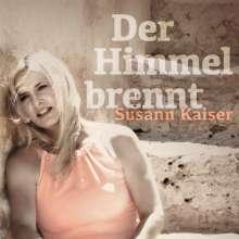 Susann Kaiser: Der Himmel brennt, CD