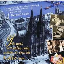 Reinold Louis: Ich well verzälle, wie schön et ens en Kölle wor..., CD
