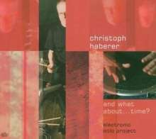 Christoph Haberer: And What About ... Time, CD