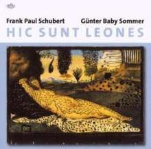Frank Paul Schubert & Günter Baby Sommer: Hic Sunt Leones: Live At The B-Flat, Berlin 29.01.2007, CD