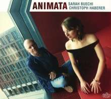 Sarah Buechi & Christoph Haberer: Animata, CD