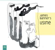 James Banner's USINE: James Banner's USINE, CD