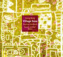Georg Ruby (geb. 1953): Village Zone, CD