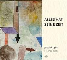 Jürgen Kupke & Hannes Zerbe: Alles hat seine Zeit, CD