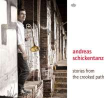 Andreas Schickentanz (geb. 1961): Stories from the Crooked Path, CD