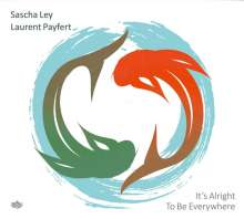 Sascha Ley & Laurent Payfert: It's Alright To be Everywhere, CD