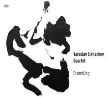 Yaroslav Likhachev Quartet: Crumbling, CD