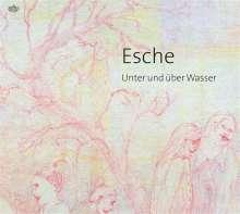 Esche: Unter und über Wasser, CD