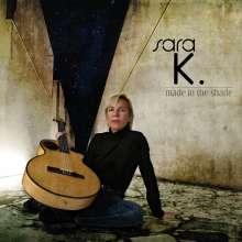 Sara K.: Made In The Shade, Super Audio CD