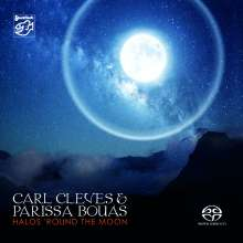Carl Cleves & Parissa Bouas: Halos 'Round The Moon, Super Audio CD