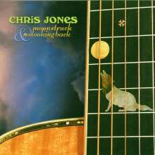 Chris Jones: Moonstruck & No Looking Back, 2 CDs