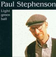 Paul Stephenson: Light Green Ball, CD