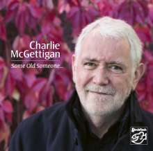 Charlie McGettigan: Some Old Someone, CD