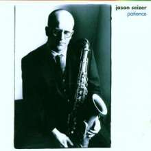 Jason Seizer (geb. 1964): Patience, CD