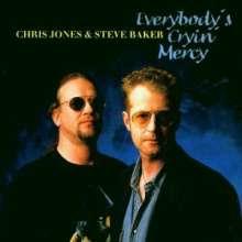 Steve Baker & Chris Jones: Everybody's Cryin' Mercy, CD