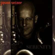 Jason Seizer (geb. 1964): Serenity, CD