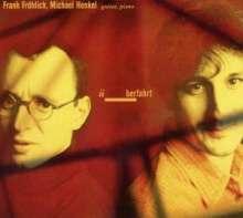 Frank Fröhlich & Michael Henkel: Überfahrt, CD