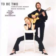 To Be Two (Nünning,Eddie & Christiane Weber): The Edge Of Season, CD
