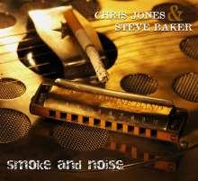 Steve Baker & Chris Jones: Smoke And Noise, CD