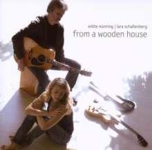 Eddie Nünning & Lara Schallenberg: From A Wooden House, CD