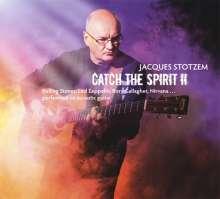 Jacques Stotzem: Catch The Spirit II, CD