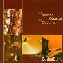 Rolf Römer: A Tribute To B.A.C.H., CD