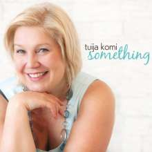 Tuija Komi: Something, CD