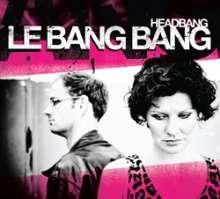 Le Bang Bang    (Jazz): Headbang, CD