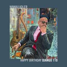 Wawau Adler: Happy Birthday Django 110, CD