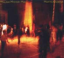 Martin Kälberer (geb. 1967): Malawi Mystery Man, CD