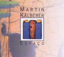 Martin Kälberer (geb. 1967): Espaco, CD