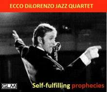 Ecco DiLorenzo: Self-Fulfilling Prophecies, CD