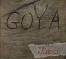 Martin Kälberer (geb. 1967): Goya, CD