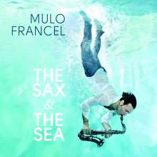 Mulo Francel (geb. 1967): The Sax & The Sea (180g), LP