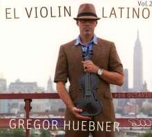Gregor Hübner (geb. 1967): El Violin Latino Vol.2 - For Octavio, CD