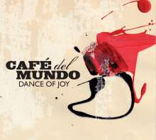 Café Del Mundo: Dance Of Joy, CD